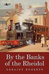 By the Banks of the Rheidol (ISBN: 9781784615598)