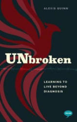 Unbroken - Learning to Live Beyond my Diagnosis (ISBN: 9781912478941)