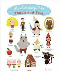 My First Fairy Tales - Touch and Feel (ISBN: 9782733864708)