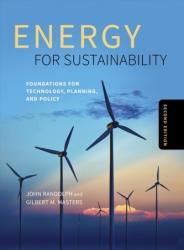 Energy for Sustainability, Second Edition - Foundations for Technology, Planning, and Policy (ISBN: 9781610918206)
