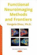 Functional Neuroimaging Methods and Frontiers (ISBN: 9781536141238)