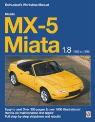 Mazda MX-5 Miata 1.8 Enthusiast's Workshop Manual - Rod Grainger (ISBN: 9781787114203)