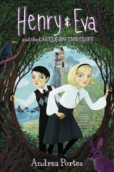 Henry & Eva and the Castle on the Cliff (ISBN: 9780062560025)