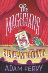 The Magicians of Elephant County (ISBN: 9780062795359)