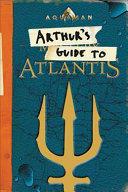Aquaman: Arthur's Guide to Atlantis (ISBN: 9780062852274)