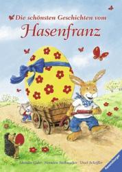Die schönsten Geschichten vom Hasenfranz - Ursel Scheffler, Iskender Gider, Hermien Stellmacher (2011)