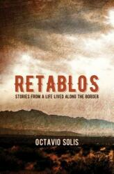 Retablos: Stories from a Life Lived Along the Border (ISBN: 9780872867864)