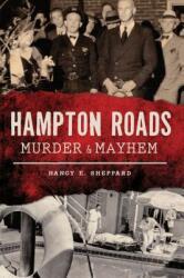 Hampton Roads Murder & Mayhem (ISBN: 9781467140423)