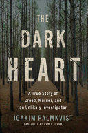 The Dark Heart: A True Story of Greed, Murder, and an Unlikely Investigator (ISBN: 9781503904798)