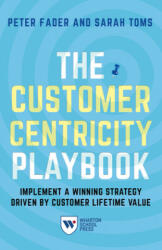 The Customer Centricity Playbook: Implement a Winning Strategy Driven by Customer Lifetime Value (ISBN: 9781613630907)