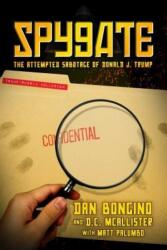 Spygate: The Attempted Sabotage of Donald J. Trump (ISBN: 9781642930986)