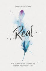 Real: The Surprising Secret to Deeper Relationships (ISBN: 9781784982959)
