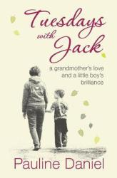 Tuesdays with Jack: A Grandmother's Love and a Little Boy's Brilliance (ISBN: 9781926991825)