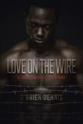 Love on the Wire - O'Brien Dennis (ISBN: 9781491720301)