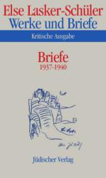 Briefe 1937-1940 - Andreas B. Kilcher, Karl J. Skrodzki, Else Lasker-Schüler, Norbert Oellers (ISBN: 9783633542369)