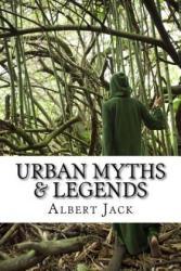 Urban Myths & Legends: The World's Famous Urban Legends - Albert Jack (ISBN: 9781523847693)