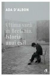 Ultima vara in Bretania. Istoria unui exil (ISBN: 9786064401472)