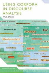 Using Corpora in Discourse Analysis - Paul Baker (ISBN: 9780826477255)