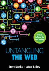 Bundle: Dembo & Bellow: Untangling the Web + Dembo & Bellow: Untangling the Web Interactive eBook - 20 Tools to Power Up Your Teaching (ISBN: 9781452274331)