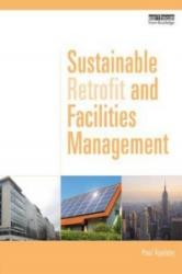 Sustainable Retrofit and Facilities Management (ISBN: 9780415531092)