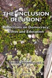 Inclusion Delusion? - Reflections on Democracy, Ethos and Education (ISBN: 9783034317856)