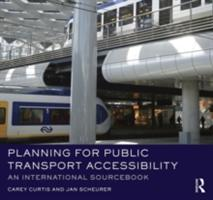 Planning for Public Transport Accessibility - An International Sourcebook (ISBN: 9781472447241)