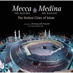 Mecca the Blessed, Medina the Radiant (ISBN: 9780804849166)