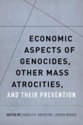 Economic Aspects of Genocides, Other Mass Atrocities, and Their Preventions (ISBN: 9780199378296)