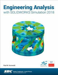 Engineering Analysis with SOLIDWORKS Simulation 2018 (ISBN: 9781630571535)