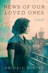 News of Our Loved Ones - A Novel (ISBN: 9780062834720)