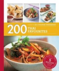 200 Thai Favourites - Hamlyn All Colour Cookbook (ISBN: 9780600633464)