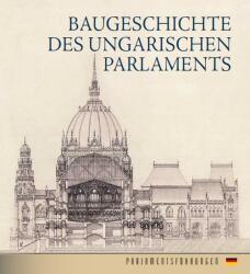 Baugeschichte Des Ungarischen Parlaments (2018)