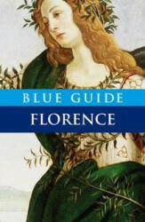 Blue Guide Florence - Alta Macadam (ISBN: 9781905131525)