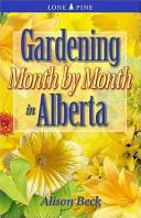 Gardening Month by Month in Alberta (ISBN: 9781551051437)