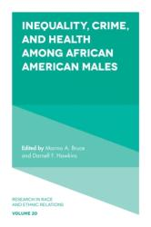Health, Crime and Punishment of African American Males - Enduring Social Costs of Racial Inequality (ISBN: 9781786350527)
