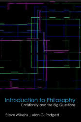 Introduction to Philosophy - Christianity and the Big Questions (ISBN: 9781481309035)