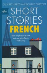 Short Stories in French for Beginners - Olly Richards (ISBN: 9781473683433)