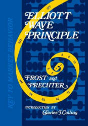 Elliott Wave Principle - A. J. Frost, Robert R Prechter (ISBN: 9781616040819)