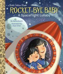 Rocket-Bye Baby - Danna Smith (ISBN: 9781524768942)