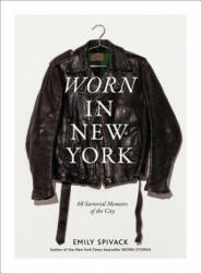 Worn in New York - 68 Sartorial Memoirs of the City (ISBN: 9781419727078)