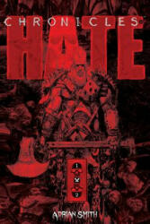 Chronicles of Hate Collected Edition of Book 1 & 2 - Adrian Smith (ISBN: 9781534311442)