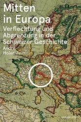 Mitten in Europa - André Holenstein (ISBN: 9783039193233)