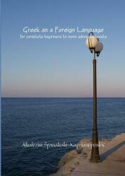 Greek as a Foreign Language - Aikaterini Spanakaki-Kapetanopoulos (ISBN: 9781471713910)