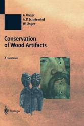 Conservation of Wood Artifacts - Achim Unger, Arno P. Schniewind, Wibke Unger (2001)