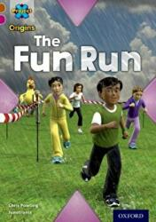 Project X Origins: Brown Book Band, Oxford Level 10: Fast and Furious: The Fun Run (ISBN: 9780198302674)
