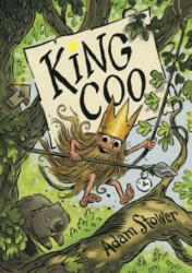 King Coo - Adam Stower (ISBN: 9781910989418)