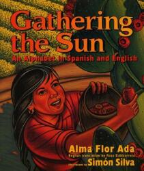 Gathering the Sun: An Alphabet in Spanish and English (ISBN: 9780688170677)
