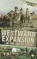 The Split History of Westward Expansion in the United States (ISBN: 9780756545963)
