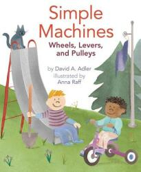 Simple Machines: Wheels, Levers, and Pulleys (ISBN: 9780823435722)