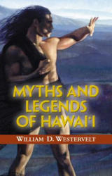 Myths and Legends of Hawaii (ISBN: 9780935180435)